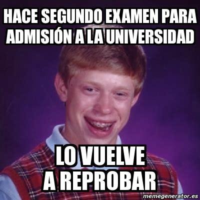examen de admision a la universidad publicaciones anuies meme bad luck brian hace segundo examen para admisi 211 n a