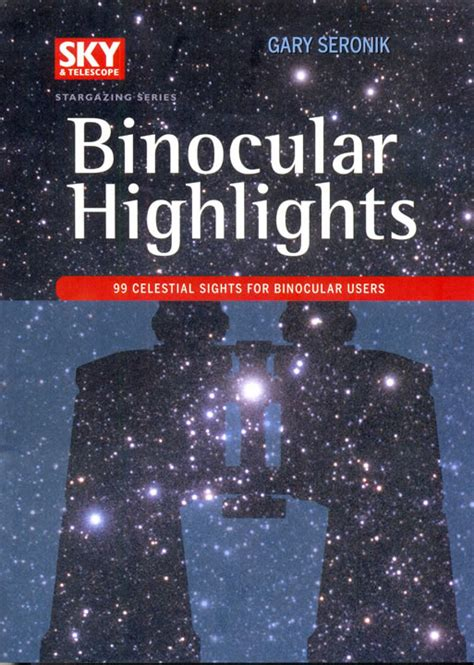starlight nights books binocular highlights by gary seronik starlight nights
