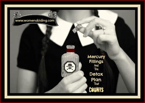 Mercury Filling Removal Detox by Mercury Fillings And The Detox Plan That Counts
