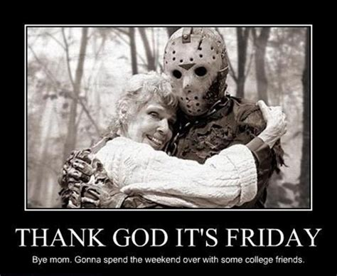 Funny Friday The 13th Memes - thank god its friday quotes quotesgram