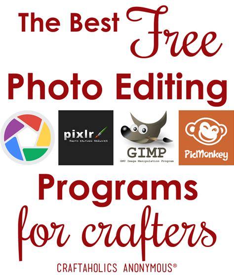 best photo editing programs craftaholics anonymous 174 the best free photo editing programs