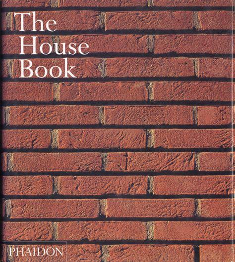 The House Book by The House Book Phaidon 2001 171 Mack Scogin Merrill Elam