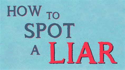 7 Hows To Spot A Liar by How To Spot A Liar Myscienceacademy Org