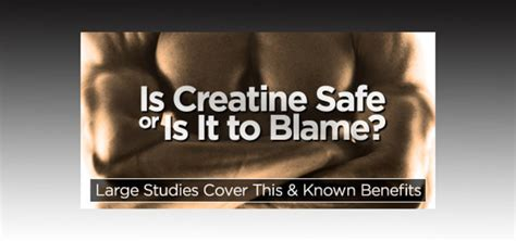 creatine studies is creatine safe or to blame large studies cover this and