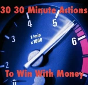 Win Money Today - 30 30 minute actions to win with money action economics