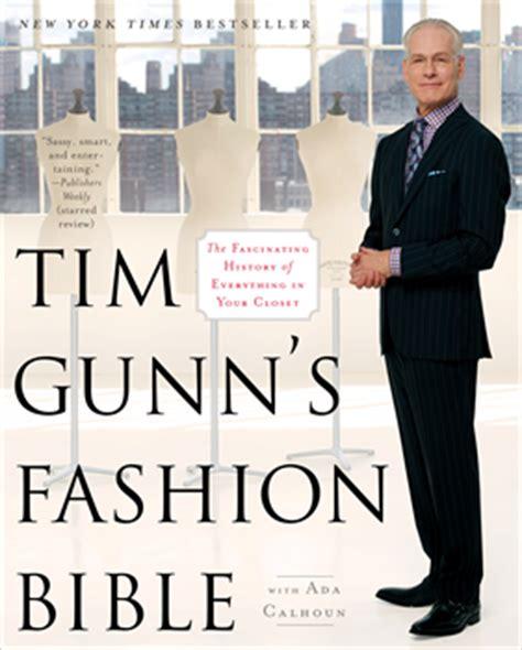 Tim Gunn Wardrobe by Tim Gunn S Fashion Bible Ebook By Tim Gunn Ada Calhoun