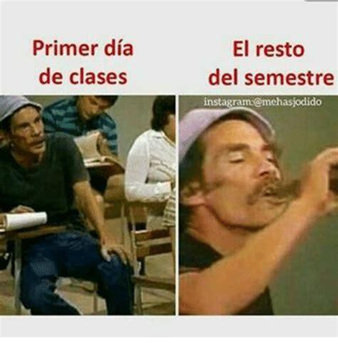 el primer dia de 6077358789 primer dia de clases el resto del semestre memehasjodido meme on me me