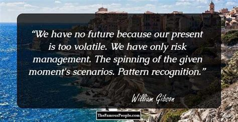 pattern recognition gibson quotes 100 mind blowing william gibson quotes you must know