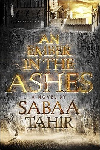 An Ember In The Ashes By Sabaa Tahir Ebook an ember in the ashes by sabaa tahir pdf epub
