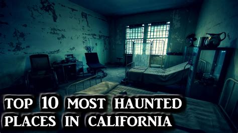 Scariest Haunted House In California by Top 10 Most Haunted Places In California