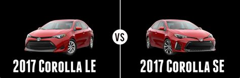 Toyota Le Vs Se Difference Between The 2017 Toyota Corolla Le And Se