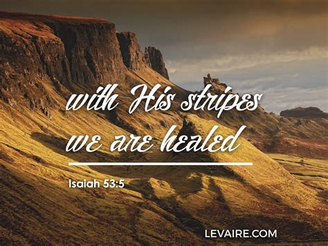 by his stripes we are healed images encouraging bible verses levaire