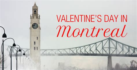 valentines day travel montreal weekend getaways for s day