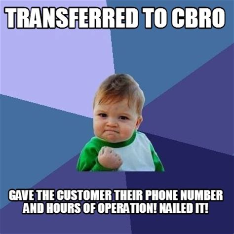 Phone Number Meme - meme creator transferred to cbro gave the customer their