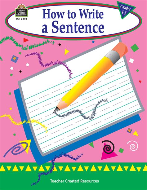 Book Review How To Write A Sentence by How To Write A Sentence Grades 1 3 Tcr2498 Created Resources