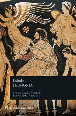 teogonia esiodo testo libro teogonia di esiodo lafeltrinelli