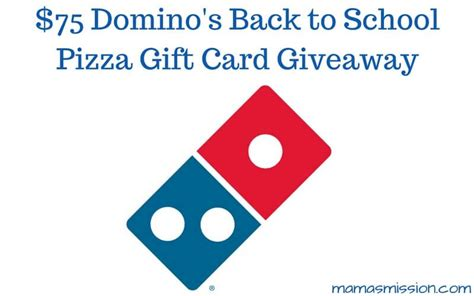 Win Domino S Gift Card - 75 domino s back to school pizza gift card giveaway