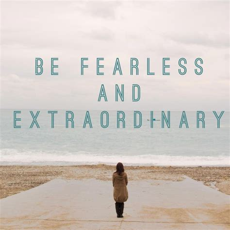 fearless in 21 days a survivor s guide to overcoming anxiety books quotes about being fearless quotesgram