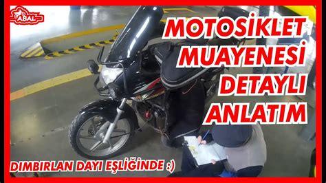 motosiklet muayenesi nasil yapilir normal muayene