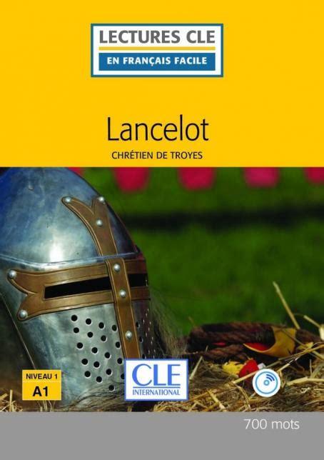 lectures cle en francais lancelot niveau 1 a1 lecture cle en fran 231 ais facile livre cd 2 232 me 233 dition livre