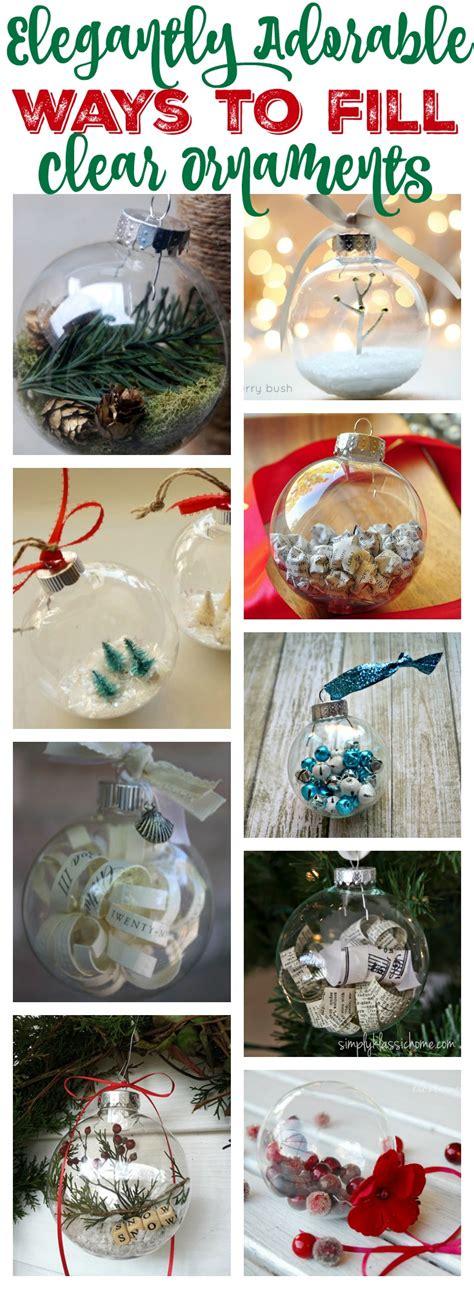 elegantly adorable ways  fill clear ornaments