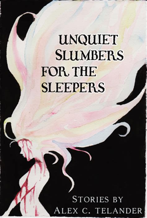 The Sleepers Book by Unquiet Slumbers For The Sleepers By Alex C Telander