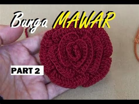 tutorial merajut bros mawar tutorial merajut bunga mawar part 2 youtube