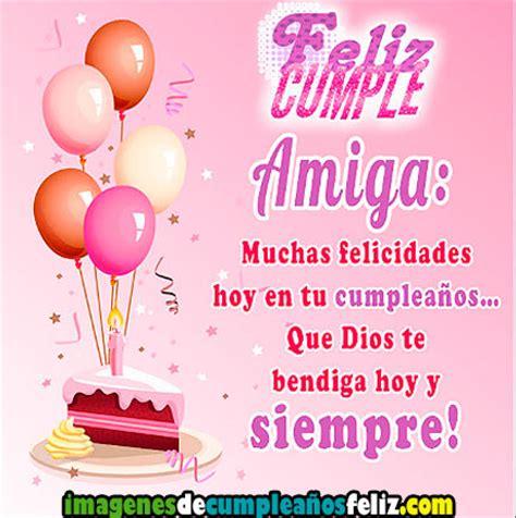 imagenes feliz cumpleaños amiga mia imagenes de cumplea 241 os para una amiga imagenes de