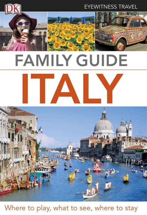 italy the official travel guide books dk eyewitness family guide italy travel 4 family