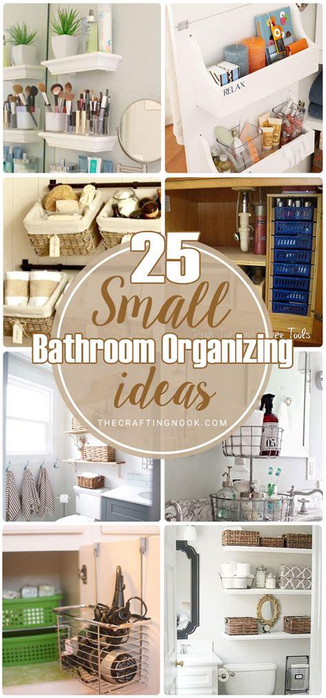 Small Bathroom Organizing Ideas by 25 Small Bathroom Organizing Ideas The Crafting Nook