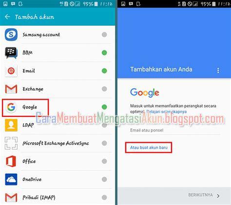 buat akun google dihp contoh cara membuat akun google lewat hp android baru atau