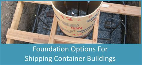 Shipping Container Home: Foundation Types   Container Home