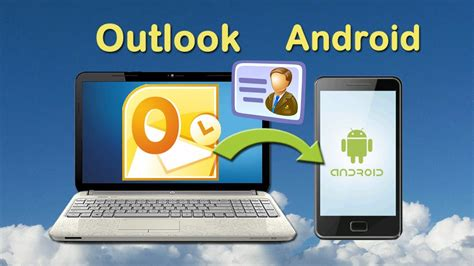 how to sync outlook with android sync outlook contacts how to sync contacts from outlook to android by mobilego for android