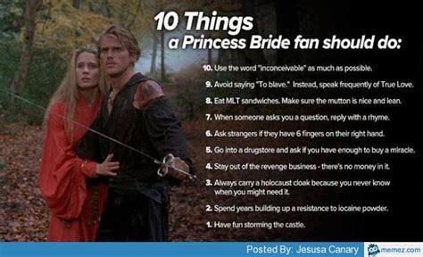 Princess Bride Meme - 10 things a princess bride fan should do memes com
