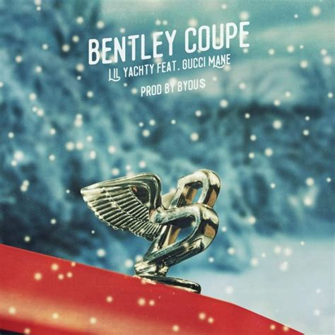 bentley coupe lil missinfo tv 187 new music lil yachty feat gucci mane