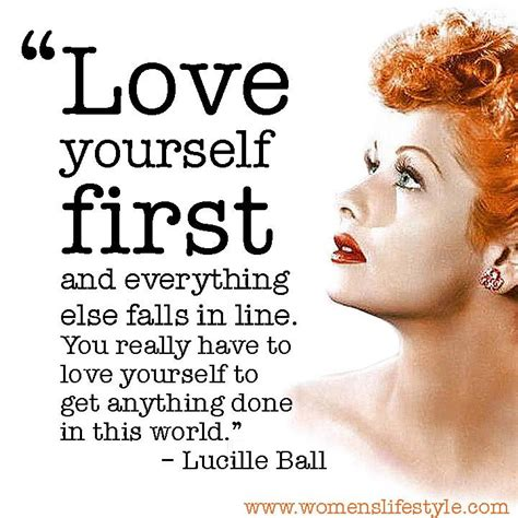 quotes by lucille ball love yourself first quote by lucille ball i love lucy