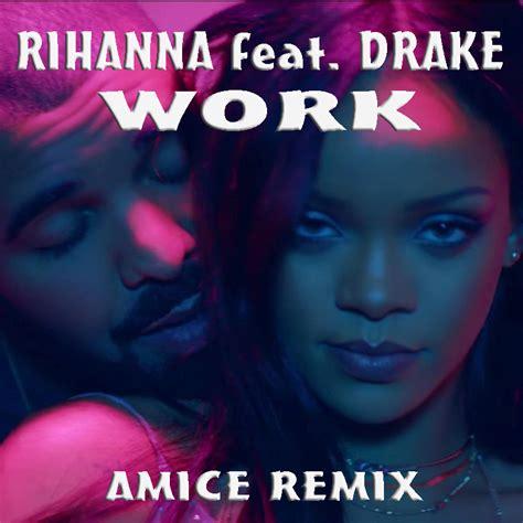 Download Mp3 Dj Remix Rihanna | rihanna feat drake work amice remix dj amice