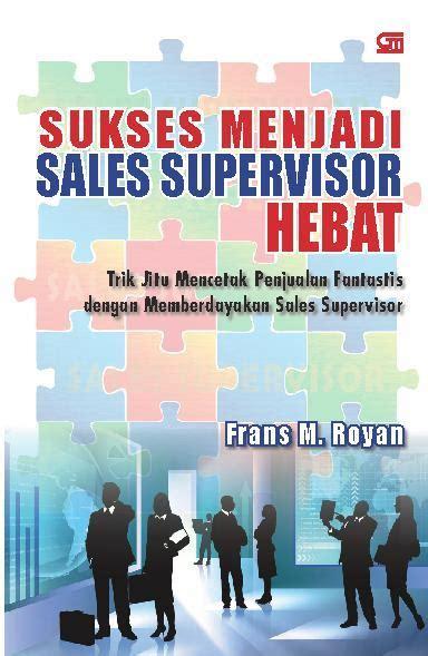 jual buku sukses menjadi sales supervisor hebat oleh frans