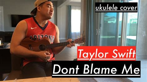 taylor swift don t blame me song taylor swift don t blame me ukulele cover youtube