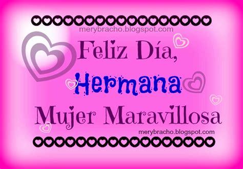 imagenes feliz dia de la mujer hermana a mi hermana mujer maravillosa le deseo un feliz d 237 a