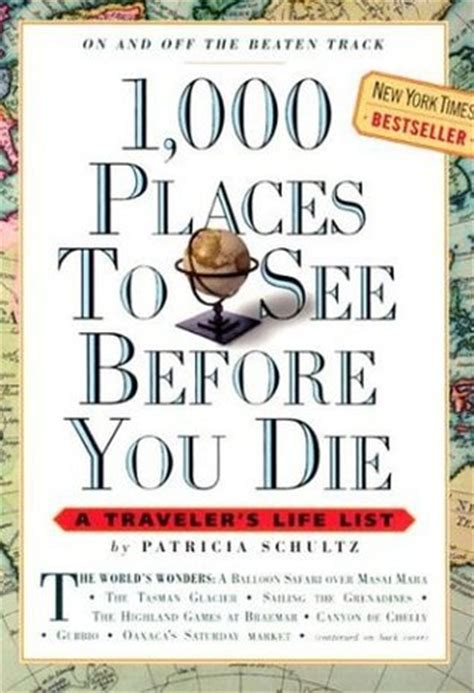 libro 1000 places to see 1 000 places to see before you die by patricia schultz