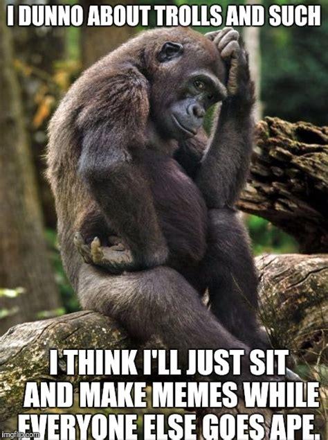 Gorilla Meme - thinking gorilla imgflip