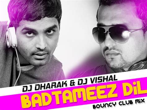 badtameez dil remix 2013 dj chinmay badtameez dil bouncy club mix dj dharak dj vishal