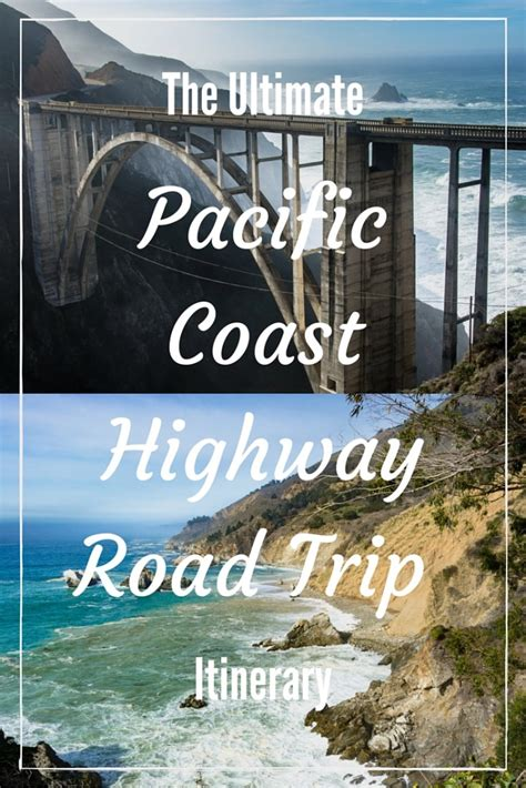 Pch Road Trip Itinerary - ultimate pacific coast highway road trip itinerary the bakers journey