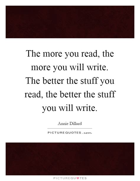 read better the more you read the more you will write the better the