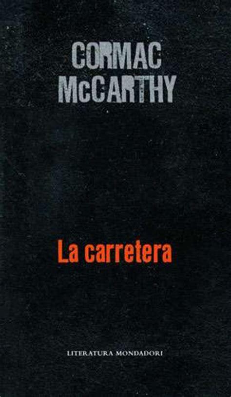 libro desgracia literatura mondadori literatura fant 225 stica la carretera cormac mccarthy mondadori literatura