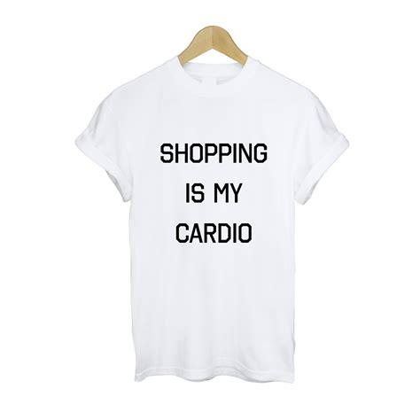 Shopping Is My Cardio Kaos Tshirt Item shopping is my cardio t shirt stylecotton