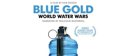 film blue gold summary environmental film series blue gold corning community