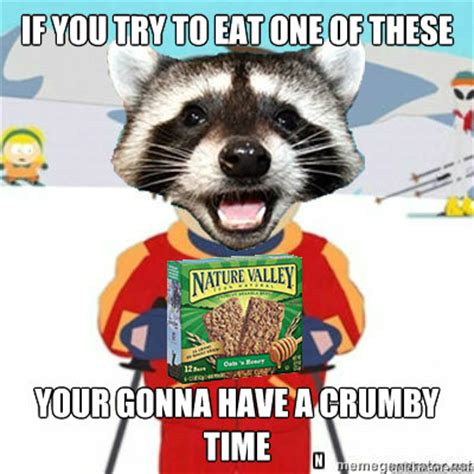 Nature Valley Meme - if you try to eat one of these your gonna have a crumby