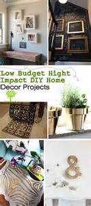 Budget Home Decor Ideas Low Budget Hight Impact Diy Home Decor Projects